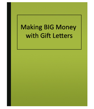 Making BIG Money With Gift Letters