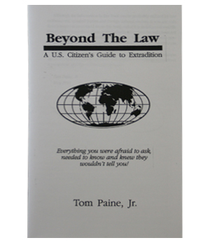 Image for Beyond the Law: A U.S. Citizen's Guide to Extradition by Paine, Tom Jr.