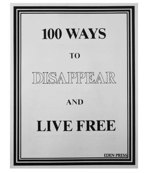100 Ways To Disappear & Live Free, n/a